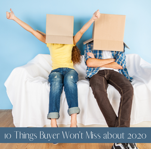 10 Things Homebuyers Won't Miss About 2020